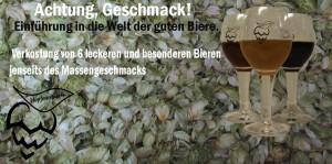 Achtung, Geschmack! Einführung in die Welt der guten Biere.